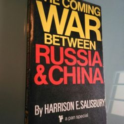 The coming war between Russia & China - Harrison E. Salisbury
