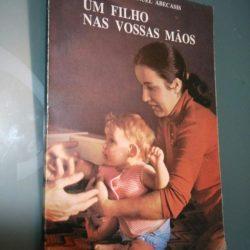 Um filho nas vossas mãos - Manuel Abecassis
