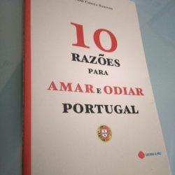 10 razões para amar e odiar Portugal - António Costa Santos