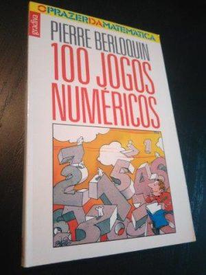 100 jogos numéricos - Pierre Berloquin