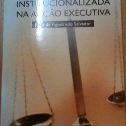 A arbitragem institucionalizada na acção executiva - João F. Salvador