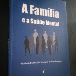 A família e a saúde mental - Maria da Purificação Monteiro S. Bagagem