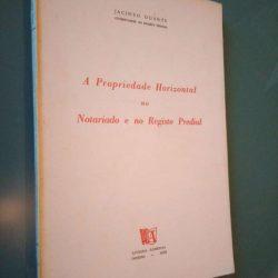 A propriedade horizontal no notariado e no registo predial (1970) - Jacinto Duarte