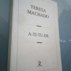 A-ti-tu-de - Teresa Machado