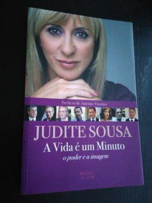 A vida é um minuto (o poder e a imagem) - Judite Sousa