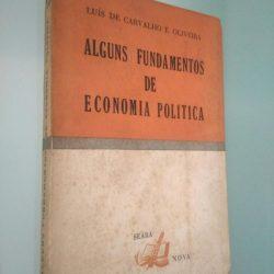 Alguns Fundamentos de Economia Política - Luís de Carvalho e Oliveira