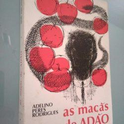 As maçãs de Adão - Adelino Peres Rodrigues