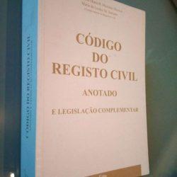 Código do Registo Civil Anotado - Filomena Maria B. Máximo Mocica / Maria de Lurdes M. Serrano