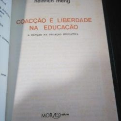 Coacção e liberdade na educação - Heinrich Meng