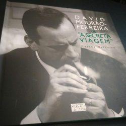 """David Mourão-Ferreira ou """"A secreta viagem"""" - Helena Malheiro"""