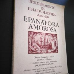 Descobrimento da ilha da madeira (Ano 1420) - Epanáfora Amorosa - D. Francisco Manuel de Melo