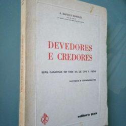 Devedores e credores (suas garantias em face da lei civil e fiscal) - A. Baptista Marques