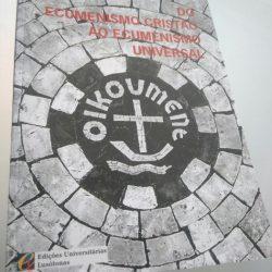 Do ecumenismo cristão ao ecumenismo universal - Fernando S. Neves