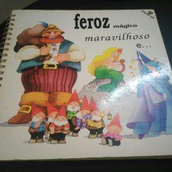 Feroz Mágico Maravilhoso E... - Giovanna Mantegazza