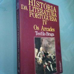 História da Literatura Portuguesa IV (Os Árcades) - Teófilo Braga
