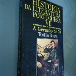 História da Literatura Portuguesa VII (A Geração de 70) - Teófilo Braga