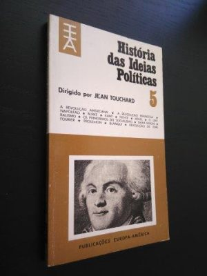 História das ideias políticas 5 - Jean Touchard