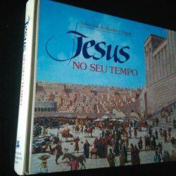 Jesus no seu tempo - Selecções Reader's Digest -