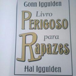 Livro Perigoso para Rapazes (4ª Edição) - Hal Iggulden /Conn Iggulden
