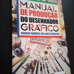 Manual de Produção do Desenhador Gráfico - Norman Sanders / William Bevington