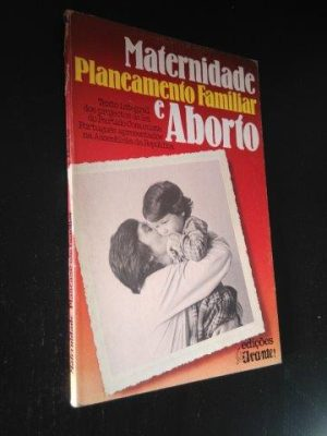 Maternidade - Planeamento Familiar e Aborto -