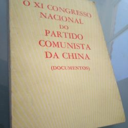 O XI Congresso Nacional do Partido Comunista da China (documentos) -