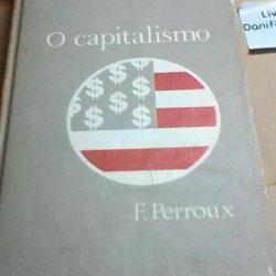 O capitalismo - F. Perroux