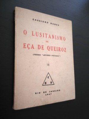 O lusitanismo de Eça de Queiroz - Cassiano Nunes