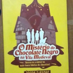 O mistério do chocolate negro na vila medieval - Jorge Gaspar