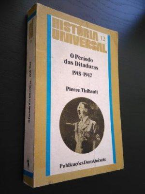 O período das ditaduras (1918-1947) - Pierre Thibault