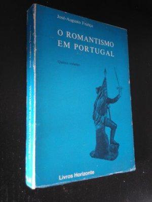 O romantismo em Portugal - Quinto volume - José-Augusto França