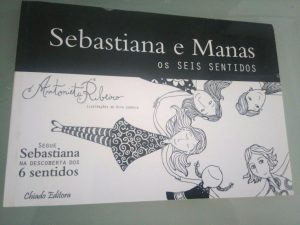 Sebastiana e Manas - Os seis sentidos - Antonieta Ribeiro