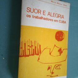 Suor e alegria - os trabalhadores em Cuba - Márcio Moreira Alves