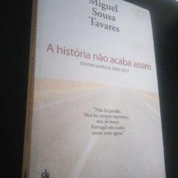 A história não acaba assim - Miguel Sousa Tavares