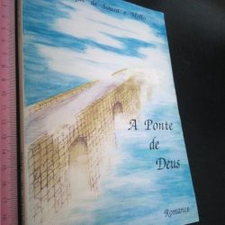 A ponte de Deus - Henrique de Sousa e Mello
