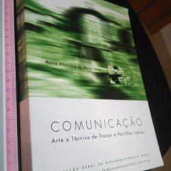 Comunicação – Arte e técnica de trocar e participar ideias - Maria Albertina de Matos Lobo