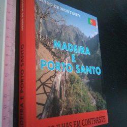 Madeira e Porto Santo (Duas ilhas em contraste) - Guido de Monterey