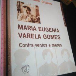 Maria Eugénia Varela Gomes (Contra ventos e marés) - Maria Manuela Cruzeiro