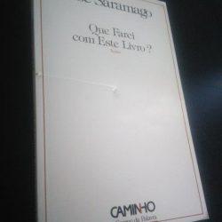 Que farei com este livro - José Saramago