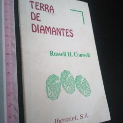 Terra de diamantes - Russell H. Conwell