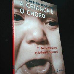 A Criança e o Choro - T. Berry Brazelton