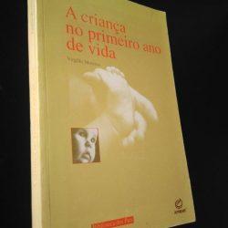 A Criança no Primeiro Ano de Vida - Virgílio Moreira
