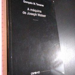 A Máquina de Joseph Walser - Gonçalo M. Tavares