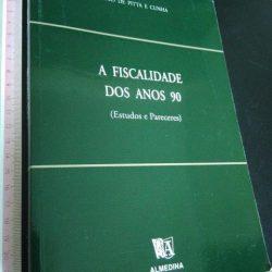 A fiscalidade dos anos 90 (Estudos e Pareceres) - Paulo de Pitta e Cunha