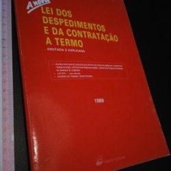 A nova Lei dos Despedimentos e da Contratação a Termo Anotada e Explicada - Armandro Braga