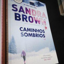 Caminhos Sombrios - Sandra Brown