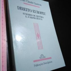 Direito Europeu (Sumários de história e jurisprudência) - Jean-Claude Gautron