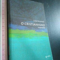 O cristianismo (Compreender) - Linda Woodhead