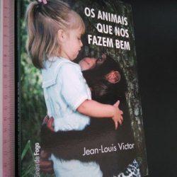 Os Animais que nos fazem bem - Jean-Louis Victor