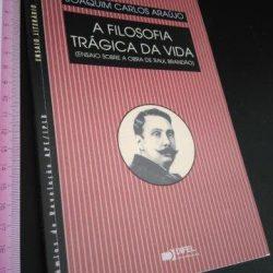 A filosofia trágica da vida - Joaquim Carlos Araújo